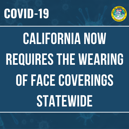 California Now Requires the Wearing of Face Coverings Statewide
